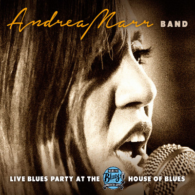 Andrea Marr Band - Live Blues Party at the MBAS House of Blues